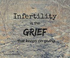 Infertility. Grief.