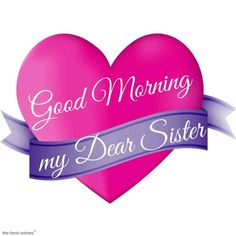 good-morning-dear-sister-images Good Morning Sister Images, Good Morning Photos, Good Morning Messages, Good Morning Good Night, Good Morning Wishes, Good Morning Dear Friend, Sunday Images, Morning Pictures, Wishes For Sister