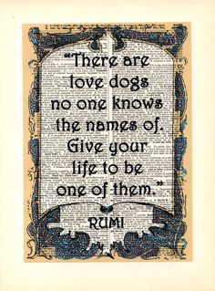 Rumi Quote Love Dogs Poem Excerpt by HangWithUsToday on Etsy, $10.00