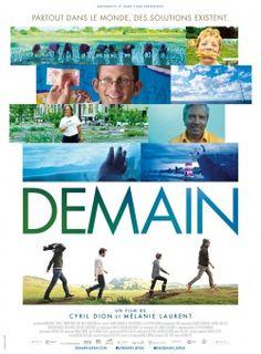Demain, le film | Mouvement Colibris (DEMAIN, LE FILM Et si montrer des solutions, raconter une histoire qui fait du bien, était la meilleure façon de résoudre les crises écologiques, économiques et sociales, que traversent nos pays ?