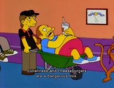 The Simpsons - Best Comic Book Guy Line - Loneliness & Cheeseburgers The Simpsons, Simpsons Quotes, Simpsons Funny, Futurama, Comic Book Guy, Comic Books, Homer Simpson, Loneliness, Best Tv