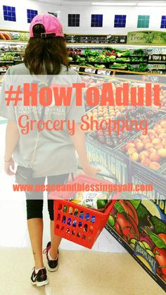 Peace & Blessings: #HowToAdult - Grocery Shopping
