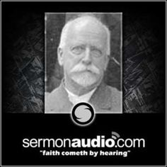 Rev. R. A. Torrey - Speaks Himself - Is The Bible The Word of God - provided by his g | SermonAudio.com