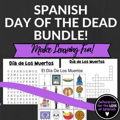 3 FUN activities in Spanish to celebrate Dia de Los Muertos all in one money saving bundle! Includes: -Word Search - define and find 25 vocab words -Crossword Puzzle - 12 clues  -Bingo - 2 differentiated sets - one with pictures and vocabulary and one with pictures only. Includes 40 individual cards (printed 2/ page) to practice 16 vocab words, a call list with words. Ready to print in color & laminate!