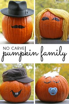 Create a simple, no carve pumpkin family! Add details like hats, hair, and even a pacifier...