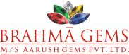 Brahma Gems M/s Aarush gems Pvt. Ltd. have been associated with all kinds of gemstones for the past 12 years and aspire to maintain our legacy in the same in the years to come. Brahma Gems, headed by the group of experienced gemologist, has now transformed itself into an exclusive brand for gemstones to provide its client the most authentic gems and the best price.