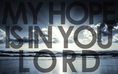 My Hope Is In You by Aaron Shust (all the day long...I won't be shaken by drought or storm...A peace that passes understanding is my song...And I sing...)