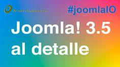 Vemos la versión Joomla! 3.5 al detalle: https://youtu.be/p5K-LJ30fdk