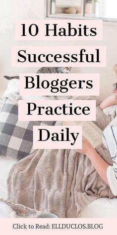 10 habits successful bloggers practice daily. #bloggingforbeginners #dailyhabits #successfulpeople #mindset #blogginghacks #mindsetshift