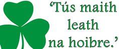 A good start is half the work. #IrishWisdom