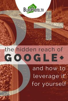 The Hidden Reach Of Google Plus (...and how to leverage it for yourself)