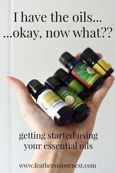 Okay... I Have Some Essential Oils - Now What?