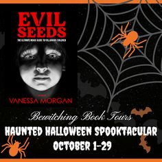Bewitching Book Tours: Now On Tour Evil Seeds: The Ultimate Movie Guide to Villainous Children by Vanessa Morgan #HauntedHalloweenSpooktacular Halloween Party Games, Halloween Books, Halloween Images, Creepy Halloween, Halloween Decorations, Vanessa Morgan, Movie Guide, Haunted Places, Ghost Stories
