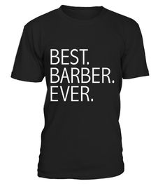 # Best Barber Ever Funny T shirt Barbershop Hairstylist .    COUPON CODE    Click here ( image ) to get COUPON CODE  for all products :      HOW TO ORDER:  1. Select the style and color you want:  2. Click Reserve it now  3. Select size and quantity  4. Enter shipping and billing information  5. Done! Simple as that!    TIPS: Buy 2 or more to save shipping cost!    This is printable if you purchase only one piece. so dont worry, you will get yours.                       *** You can pay the…