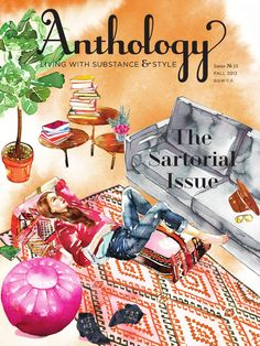 "Anthology Magazine is a home and lifestyle print magazine that explores a theme in every issue. In this online preview, we show you a glimpse of the content in Issue No. 13 (Fall 2013), ""The Sartorial Issue."" The complete print version of this issue is 132 pages. To learn more about Anthology Magazine or to subscribe, please visit anthologymag.com. Related publications"