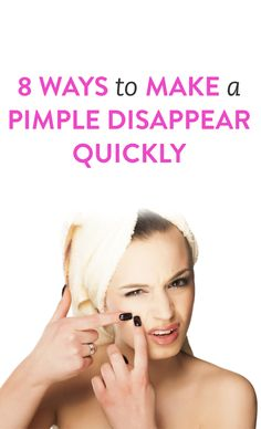 8 ways to make a pimple disappear quickly