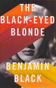 The black-eyed blonde by Benjamin Black. Hired by a beautiful woman to find her former lover, Philip Marlowe discovers that the man's disappearance is tied to a series of baffling events that pits Marlowe against one of Bay City's wealthiest families.