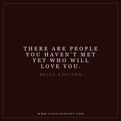 There Are People You Haven't Met Yet