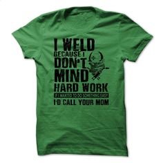 Welder T-Shirt And Hoodie: I Weld bl T Shirts, Hoodies, Sweatshirts - #style #dress shirts for men. I WANT THIS => https://www.sunfrog.com/Funny/Welder-T-Shirt-And-Hoodie-I-Weld-bl.html?id=60505