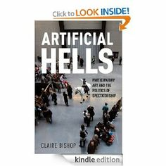 Haven't read it yet...but we probably need to...Artificial Hells: Participatory Art and the Politics of Spectatorship by Claire Bishop