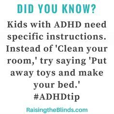 I think this is very important for parents or teachers to know if they have kids/students with ADHD. Because kids with ADHD have a hard time staying focused, instead of giving them broad instructions narrow it down so they can focus a little at a time. Adhd Odd, Adhd And Autism, Parenting Advice, Kids And Parenting, Parenting Classes, Adhd Facts, Adhd Quotes, Adhd Help, Adhd Brain
