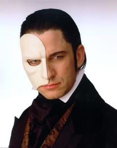 Gerard Butler as the Phantom of the Opera. I actually loved his take on the character