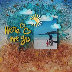Seungeun Lee's craft room: scrapbooking'Here We Go' Beach Walk, Sunny Days, Scrapbooking, Room, Crafts, Inspiration, Bedroom, Biblical Inspiration, Manualidades