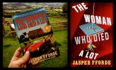 The Woman Who Died Alot. (Jasper Fforde). And some thoughts on my love of books.