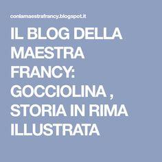 IL BLOG DELLA MAESTRA FRANCY: GOCCIOLINA , STORIA IN RIMA ILLUSTRATA Blog, Blogging