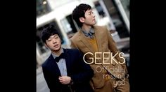 Geeks - Officially Missing you