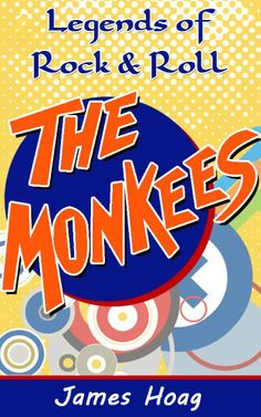 """Hey, Hey, We're the Monkees!"""" Who doesn't remember those famous words?  Read all about these Legends of Rock & Roll!"""