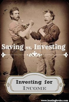 Saving vs. Investing : Investing for Income