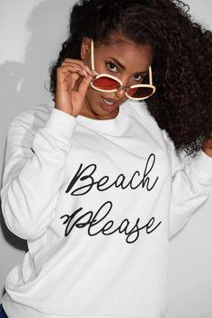 Beach Please Sweatshirt, Beach Sweatshirt, Summer Vacation Sweatshirt Sweat Shirt, Crew Neck Sweatshirt, Sweatshirt Outfit, Hoodie Dress, Graphic Sweaters, Graphic Sweatshirt, American Apparel, Atlanta, Pride Shirts