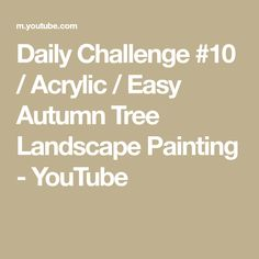 Daily Challenge #10 / Acrylic / Easy Autumn Tree Landscape Painting - YouTube Landscape Paintings, Watercolor Paintings, Painting Light Fixtures, Knife Art, Daily Challenges, Wow Art, Autumn Trees, Simple Art, Social Media
