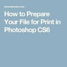 How to Prepare Your File for Print in Photoshop CS6