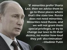 Putin doesn't care is islamists yell 'discrimination.'  This is what America should be saying. Every other culture who have migrated into the US have adopted or adapted to us. That is how it should be!!!/ while I do  care what putin is doing to the Ukrainians, he is dead to rights on this subject.