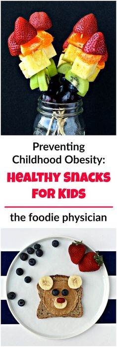 Preventing Childhood Obesity: Nutritious Snacks for Kids- created in partnership with @ufifassolutions | @foodiephysician
