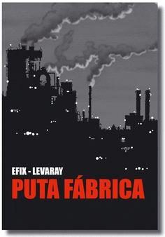 Levaray, Jean-Pierre; Efix: Puta fábrica. Oveja Roja, 2008 ★★★★✩