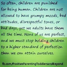 Sometimes I think even the best parent forgets this...
