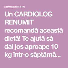 Un CARDIOLOG RENUMIT recomandă această dietă! Te ajută să dai jos aproape 10 kg într-o săptămână! Cardiology