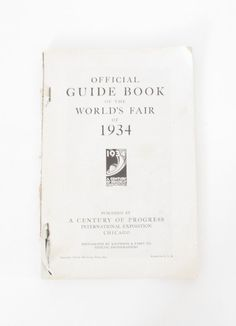 Official Guide Book of The World's Fair of 1934, 1934 A Century of Progress Chicago