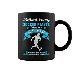 BEHIND SOCCER PLAYER THERE IS A SOCCER DAD TSHIRT MUG