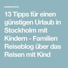 13 Tipps für einen günstigen Urlaub in Stockholm mit Kindern - Familien Reiseblog über das Reisen mit Kind
