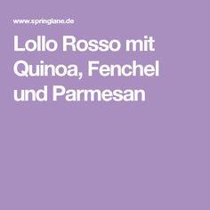 Lollo Rosso mit Quinoa, Fenchel und Parmesan