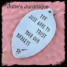 Stamped Vintage Upcycled Spoon Jewelry Pendant Charm - Quote - Clive Barker - You Just Have To Trust Your Own Madness by JuliesJunktique on Etsy