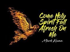 Mark Kwan - Come Holy Spirit Fall Afresh On Me   (Lyrics) - YouTube