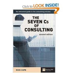 This book is based around a 7Cs framework - Client; Clarify; Create; Change; Confirm; Continue; Close.  The description is very methodical and deals with the hard as well as soft issues of the consultancy process.  Full of analytical techniques appropriate to each stage.  www.hartswoodmanagement.co.uk