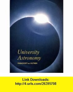 University astronomy (Saunders golden sunburst series) (9780721670997) Jay M Pasachoff , ISBN-10: 0721670997  , ISBN-13: 978-0721670997 ,  , tutorials , pdf , ebook , torrent , downloads , rapidshare , filesonic , hotfile , megaupload , fileserve