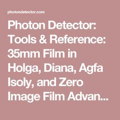 Photon Detector: Tools & Reference: 35mm Film in Holga, Diana, Agfa Isoly, and Zero Image Film Advance Guide for Sprocket Hole Photography