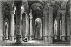 Cistern of Philoxenos; or Binbirdirek Cistern (Cistern of a Thousand and One Columns) Thomas Allom, from Constantinople, by Robert Walsh, London, 1839.